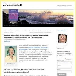 Mélanie Déchalotte, la journaliste qui a brisé le tabou des maltraitances gynécologiques sur France Culture