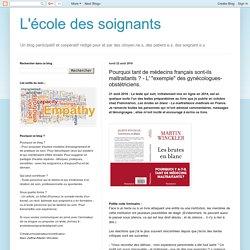 L'école des soignants: Pourquoi tant de gynécologues-obstétriciens français sont-ils maltraitants ?