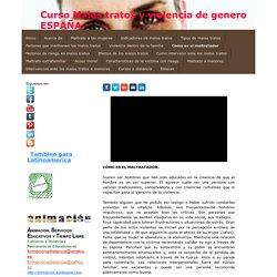 Como es el maltratador - Formacion a distancia toda España y Latinoamerica
