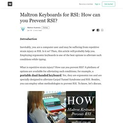 Maltron Keyboards for RSI: How can you Prevent RSI?