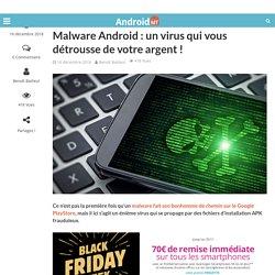 Malware Android : un virus qui vous détrousse de votre argent !