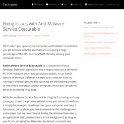 Fixing Issues with Anti-Malware Service Executable - Techlame