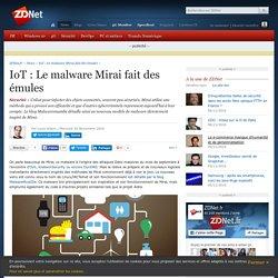 IoT : Le malware Mirai fait des émules - ZDNet
