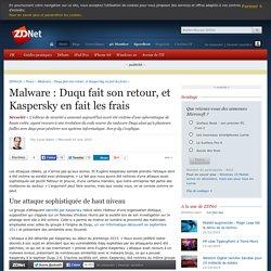 Malware : Duqu fait son retour, et Kaspersky en fait les frais