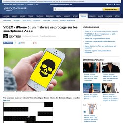 VIDEO - iPhone 6 : un malware se propage sur les smartphones Apple