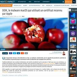 DOK, le malware macOS qui utilisait un certificat reconnu par Apple