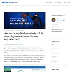 Announcing Malwarebytes 3.0, a next-generation antivirus replacement - Malwarebytes Labs