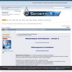 [Tutoriel] Malwarebytes Anti-Malware - Tutoriels - Security-X - Page 1