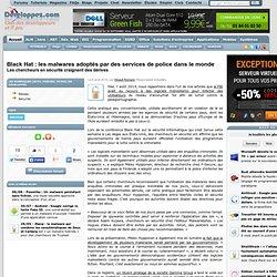 08/08/14 Black Hat : les malwares adopt s par des services de police dans le monde, les chercheurs en s curit craignent des d rives