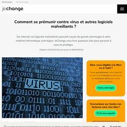 Virus, malwares : comment les éviter, les détecter et s'en débarrasser ?