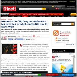 Numéros de CB, drogue, malwares : les prix des produits interdits sur le Dark Web