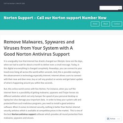 Remove Malwares, Spywares and Viruses from Your System with A Good Norton Antivirus Support – Norton Support – Call our Norton support Number Now
