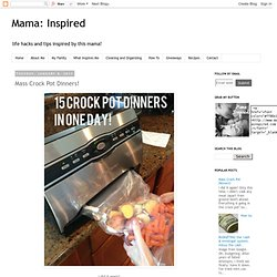 Mama: Inspired: Mass Crock Pot Dinners!