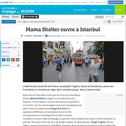 Voyages : Mama Shelter ouvre à Istanbul