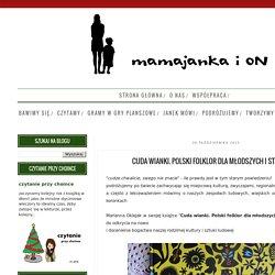 mamajanka i ON: Cuda wianki. Polski folklor dla młodszych i starszych