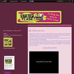 Papa, maman, sarko et moi - Le blog de strip-tease-l-emission.over-blog.com