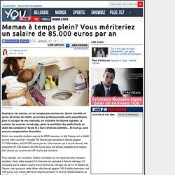 Maman à temps plein? Vous mériteriez un salaire de 85.000 euros par an