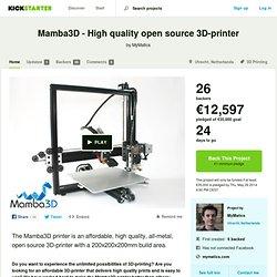 Mamba3D - High quality open source 3D-printer by MyMatics