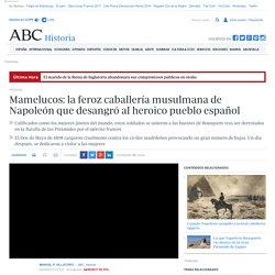 Mamelucos: la feroz caballería musulmana de Napoleón que desangró al heroico pueblo español