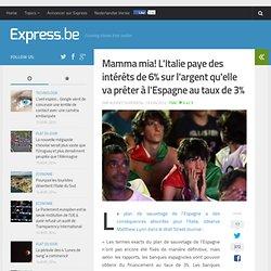 Mamma mia! L'Italie paye des intérêts de 6% sur l'argent qu'elle va pr