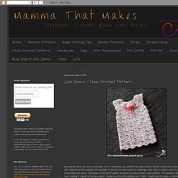 Mamma That Makes: Lula Gown - Free Crochet Pattern