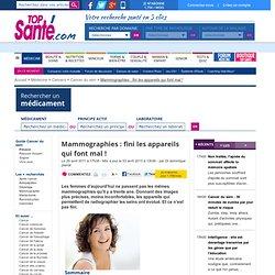 Mammographies : fini les appareils qui font mal !