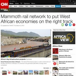 Mammoth rail network to transform West Africa.