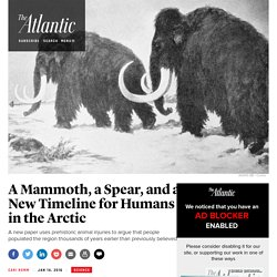 A Mammoth, a Spear, and a New Timeline for Humans in the Arctic