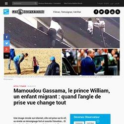 Mamoudou Gassama, le prince William, un enfant migrant : quand l'angle de prise vue change tout
