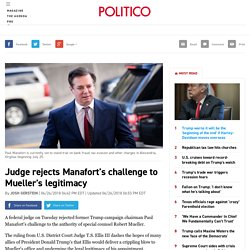 Judge rejects Manafort's challenge to Mueller's legitimacy