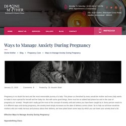Ways to Manage Anxiety During Pregnancy - Divine Mother
