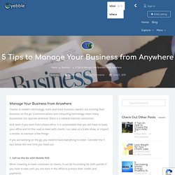 5 Tips to Manage Your Business from Anywhere