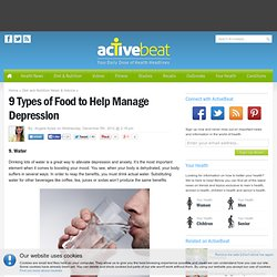 9 Types of Food to Help Manage Depression ActiveBeat
