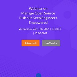 Manage Open Source Risk but keep Engineers Empowered