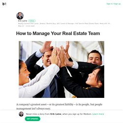 How to Manage Your Real Estate Team – Erik Laine – Medium