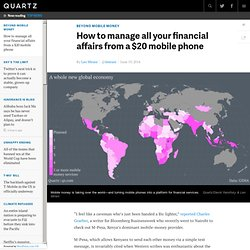 How to manage all your financial affairs from a $20 mobile phone - Quartz