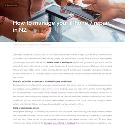 How to manage your iPhone 7 repair in NZ - Mobile phones mobile repair