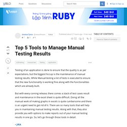 Which are the top 5 tools for managing manual test results?