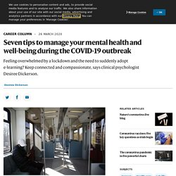 Seven tips to manage your mental health and well-being during the COVID-19 outbreak