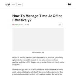 How To Manage Time At Office Effectively?