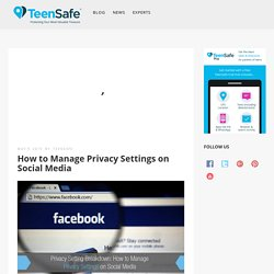 How to Manage Privacy Settings on Social Media