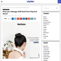 How Can I Manage Stiff Neck from Physical Work?