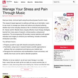 Manage Your Stress and Pain Through Music - Berklee Press