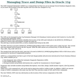 Manage Trace and Dump Files Oracle 11g