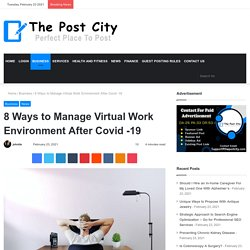 8 Ways to Manage Virtual Work Environment After Covid -19