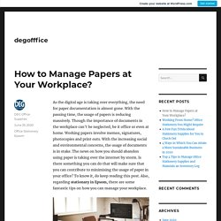 How to Manage Papers at Your Workplace? – degofffice
