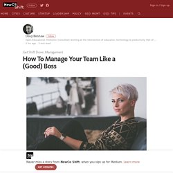 How To Manage Your Team Like a (Good) Boss – NewCo Shift