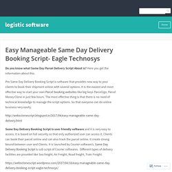 Easy Manageable Same Day Delivery Booking Script- Eagle Technosys – logistic software