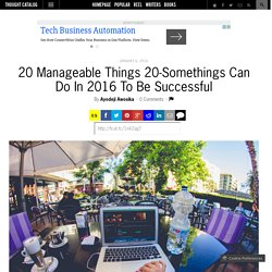 20 Manageable Things 20-Somethings Can Do In 2016 To Be Successful