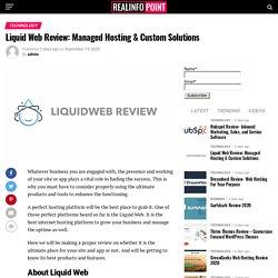 Liquid Web Review: Managed Hosting & Custom Solutions